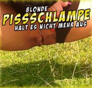Blonde PISSSCHLAMPE hält es nicht mehr aus