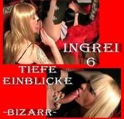 Ingrei6 Tiefe Einblicke Bizarr