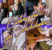 Casting mit zwei Schoko-Ludern
