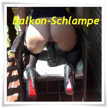 Balkon-Schlampe !