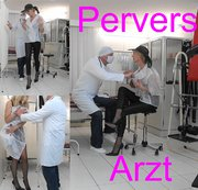 Arzt meines Vertrauens oder #Spanner - #Arzt #pervers ?
