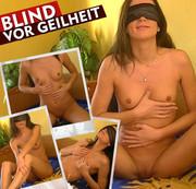 Blind vor Geilheit