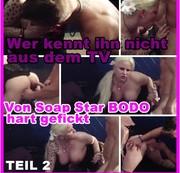 Wer kennt Ihn nicht aus dem TV - Von Soap Star Bodo hart gefickt  2